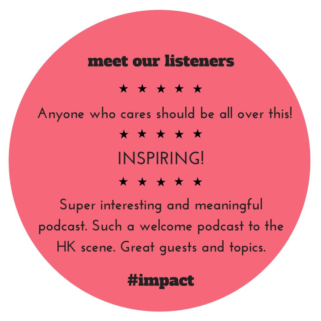 #impact Podcast listeners: Of course we at #impact Podcast are in love with our stories, but don't take our word for it. Hear what our listeners say.