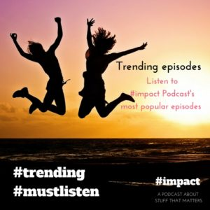 Trending Podcasts Here you find the most popular episodes of #impact Podcast